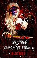 Christmas Bloody Christmas 2: Mehr blutige Weihnachtsgeschichten