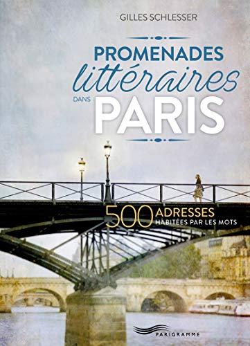 Promenades Litteraires Dans Paris