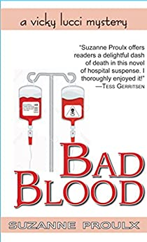 Bad Blood (Vicky Lucci hospital mystery Book 1) by [Suzanne Proulx]