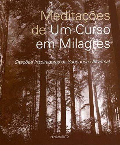 Meditações de um Curso em Milagres: Citações Inspiradoras Da Sabedoria Universal