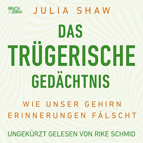 Das trügerische Gedächtnis     Wie unser Gehirn Erinnerungen fälscht              Autor:                                                                                                                                 Julia Shaw                               Sprecher:                                                                                                                                 Rike Schmid                      Spieldauer: 9 Std. und 5 Min.     350 Bewertungen     Gesamt 4,5