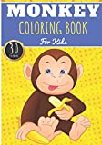 Monkey Coloring Book: For Kids Girls & Boys | Kids Coloring Book with 30 Unique Pages to Color on...