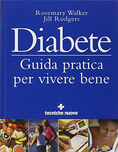 Diabete. Guida pratica per vivere bene