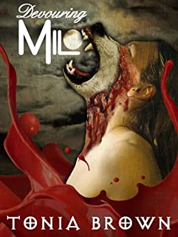 Devouring Milo by [Tonia Brown, David Naughton-Shires]