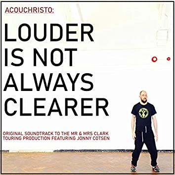 Louder Is Not Always Clearer