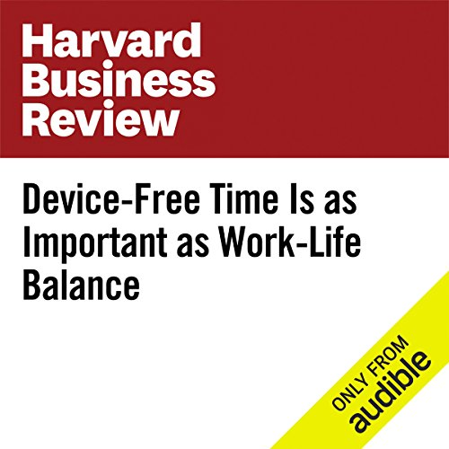 Device-Free Time Is as Important as Work-Life Balance                   By:                                                                                                                                 Charlotte Lieberman                               Narrated by:                                                                                                                                 Fleet Cooper                      Length: 8 mins     4 ratings     Overall 3.5