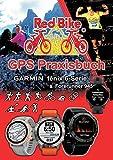 GPS Praxisbuch Garmin fenix 6 -Serie/ Forerunner 945: Funktionen, Einstellungen & Navigation (German Edition)