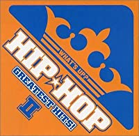 What's Up?: Hip Hop Greatest Hits V.2 by Various Artists (2004-07-14)