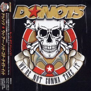We're Not Gonna Take It by Donots (2003-06-04)
