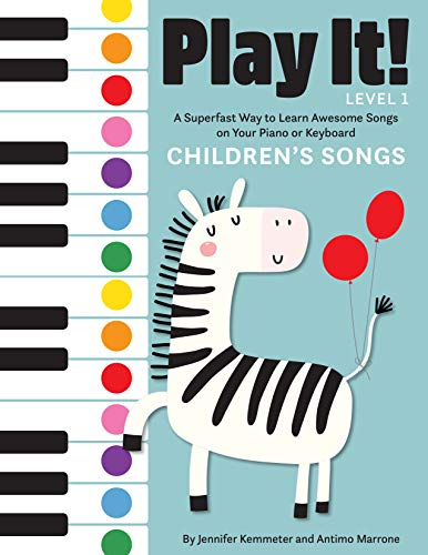 Play It! Children's Songs: A Superfast Way to Learn Awesome Songs on Your Piano or Keyboard (English Edition)