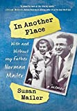 In Another Place: With and Without My Father, Norman Mailer - Susan Mailer