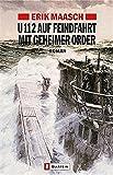 U-112 auf Feindfahrt mit geheimer Order (Ein Arne-Thomsen-Roman, Band 2) - Erik Maasch
