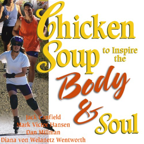 Chicken Soup to Inspire the Body & Soul     Motivation and Inspiration for Living and Loving a Healthy Lifestyle              By:                                                                                                                                 Jack Canfield,                                                                                        Mark Victor Hansen                               Narrated by:                                                                                                                                 Angele Masters                      Length: 9 hrs and 58 mins     5 ratings     Overall 3.4