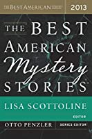 The Best American Mystery Stories 2013 (The Best American Series ®)