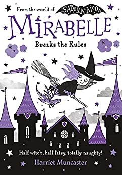 Mirabelle Breaks the Rules eBook by [Harriet Muncaster]