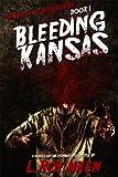 THE SAGA OF THE DEAD SILENCER Book 1: Bleeding Kansas: A Novel Of The Zombie Apocalypse (English Edition)