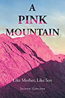 A Pink Mountain: Like Mother, Like Son