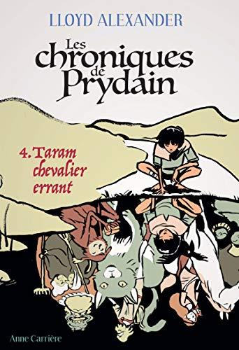 Les Chroniques de Prydain, tome 4. Taram chevalier errant
