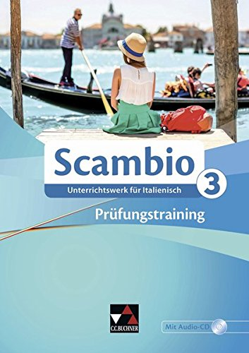 Scambio B / Scambio B Prüfungstraining 3: Unterrichtswerk für Italienisch in drei Bänden (Scambio B: Unterrichtswerk für Italienisch in drei Bänden)