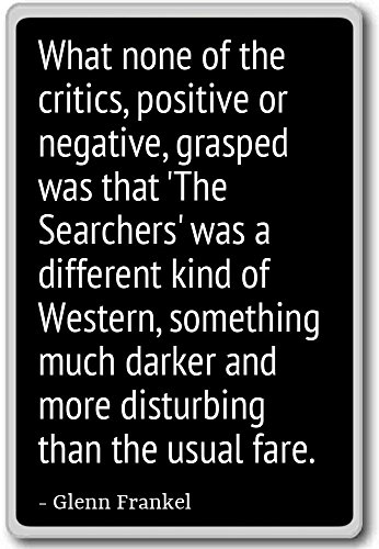 Was keiner von den Kritikern, positiv oder negativ. Kühlschrankmagnet Glenn Frankel Zitate, Schwarz