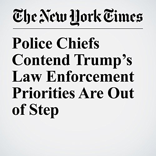 Police Chiefs Contend Trump's Law Enforcement Priorities Are Out of Step audiobook cover art