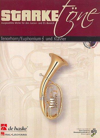 Starke Töne (+CD): für Euphonium in B (Tenorhorn) im Violinschlüssel und Klavier