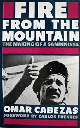 Fire from the Mountain: Making of a Sandinista by Omar Cabezas (September 19,1985)