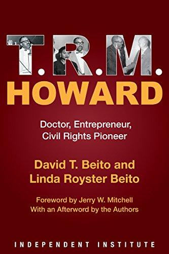 T. R. M. Howard: Doctor, Entrepreneur, Civil Rights Pioneer (English Edition)