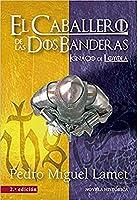 CABALLERO DE LAS DOS BANDERAS, EL - 2ª EDICION . IGNACIO DE LOYOLA