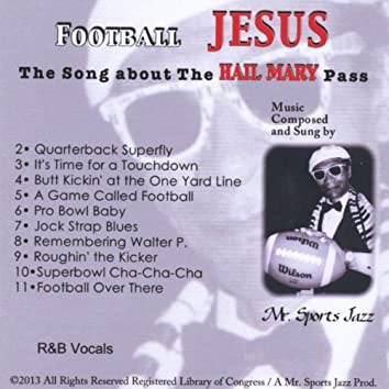 Football Jesus (The Song About the Hail Mary Pass)