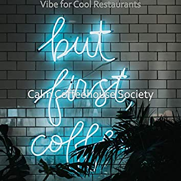 Vibe for Cool Restaurants