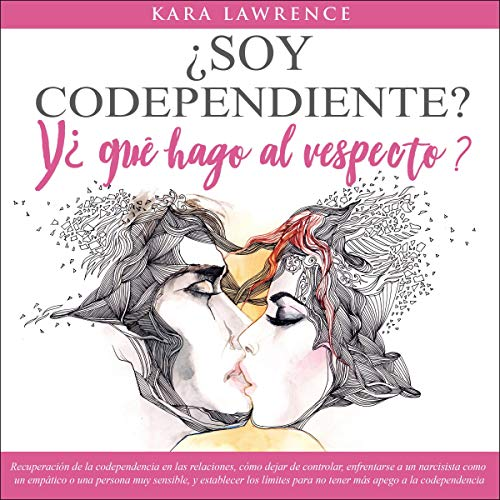¿Soy Codependiente? Y ¿Qué Hago Al Respecto? [Am I Codependent? And What Do I Do About It?] cover art