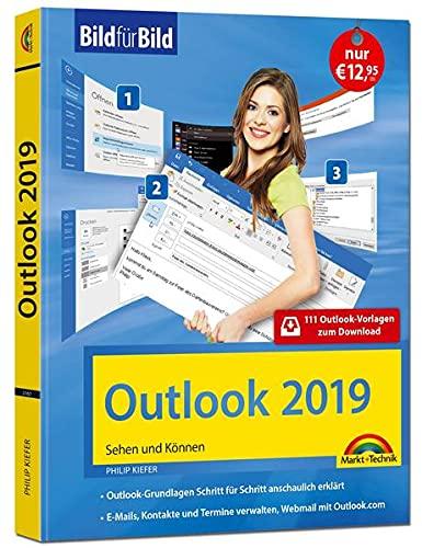 Outlook 2019 Bild für Bild erklärt. Komplett in Farbe. Outlook Grundlagen Schritt für Schritt anschaulich erklärt