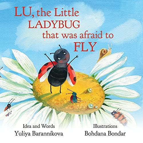 Lu, the Little Ladybug That Was Afraid to Fly (Ladybug Lu Collection)
