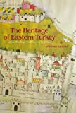The Heritage of Eastern Turkey: From Earliest Settlements to Islam - Antonio Sagona