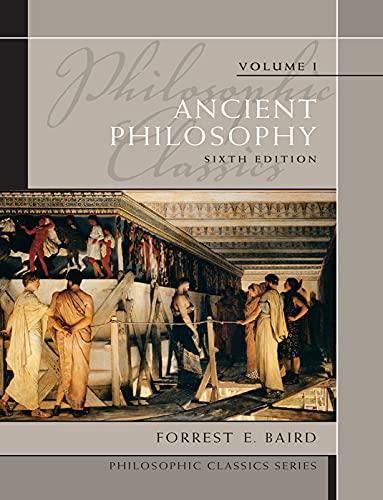 Philosophic Classics: Ancient Philosophy, Volume I (Philosophic Classics (Pearson))
