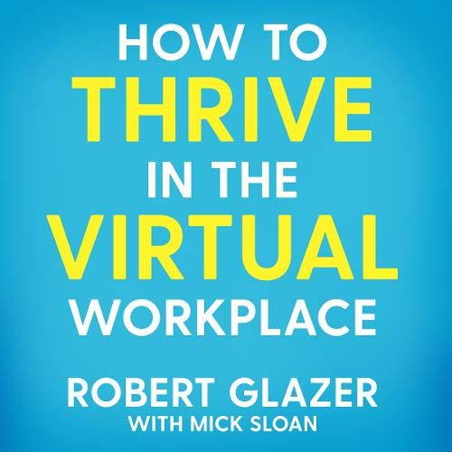 How to Thrive in the Virtual Workplace cover art
