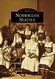 Norwegian Seattle (Images of America: Washington)