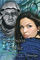 Image: The Scorpions Strike: Green Stone of Healing Series, by C. L. Talmadge (Author). Publisher: BookLocker.com, Inc. (June 19, 2008)
