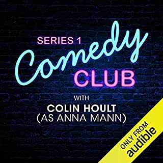 Ep. 4: Colin Hoult (as Anna Mann) (Comedy Club Series 1) cover art