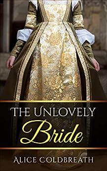 The Unlovely Bride (Brides of Karadok Book 2) by [Alice Coldbreath]
