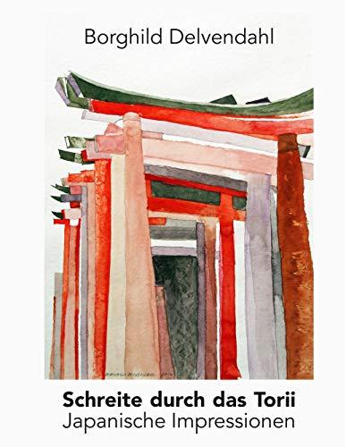 Schreite durch das Torii: Japanische Impressionen