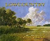 Lowcountry: Paintings of Ray Ellis