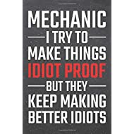 Mechanic I try to make things Idiot Proof: Mechanic Dot Grid Notebook, Planner or Journal | 110...