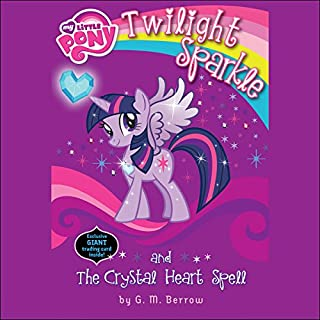 My Little Pony: Twilight Sparkle and the Crystal Heart Spell audiobook cover art