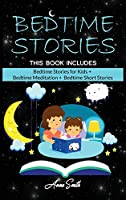 Bedtime Stories: This Book Includes: Bedtime Stories for Kids + Bedtime Meditation + Bedtime Short Stories