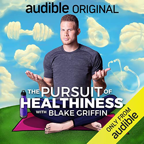 The Pursuit of Healthiness with Blake Griffin Podcast with Blake Griffin cover art