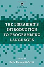 The Librarian's Introduction to Programming Languages: A LITA Guide