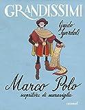 Marco Polo, scopritore di meraviglie. Ediz. illustrata...