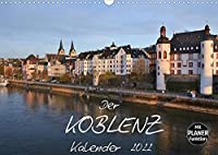 Der Koblenz Kalender (Wandkalender 2022 DIN A3 quer): Stadt mit Flair an Rhein und Mosel (Geburtstagskalender, 14 Seiten )